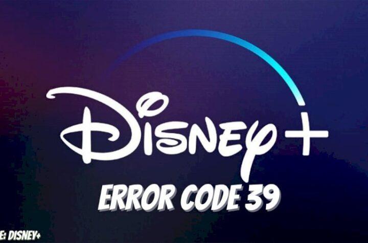 Disney Plus Error Code 39s