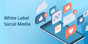 What is white label social media management